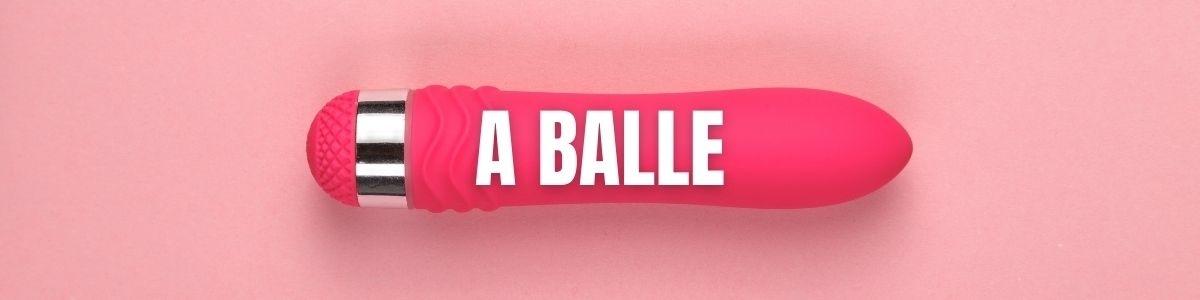 """Vibromasseur à balle ou """"Bullet"""" - N°1 du sextoy en France"""