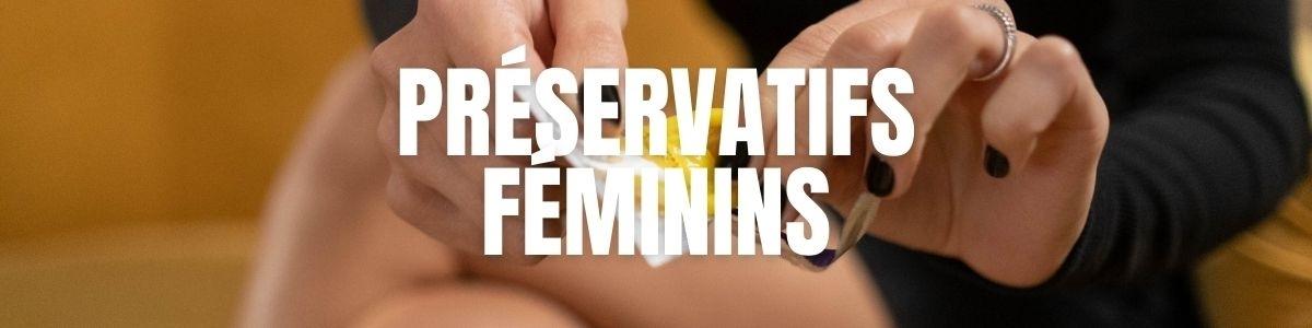 Les Préservatifs féminins : protection et contraception