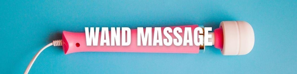 Wand massage, la puissance des masseurs   MyLovePleasure.fr