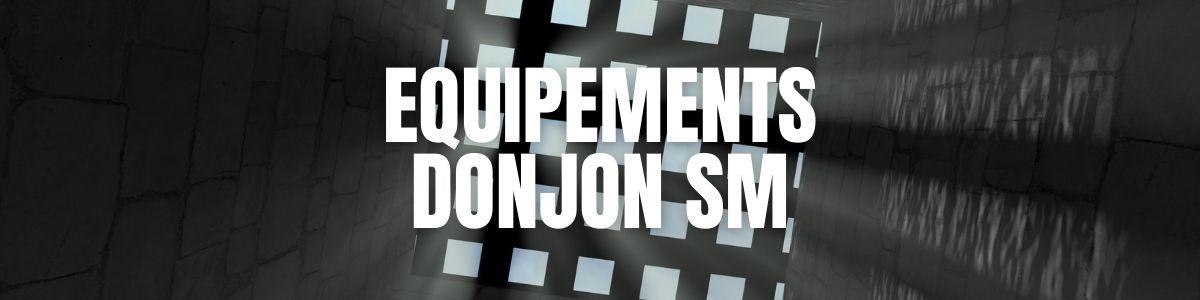 Les équipements pour donjon SM   MyLovePleasure.fr
