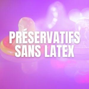 Préservatifs sans latex