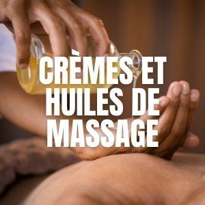 Crèmes et huiles de massage