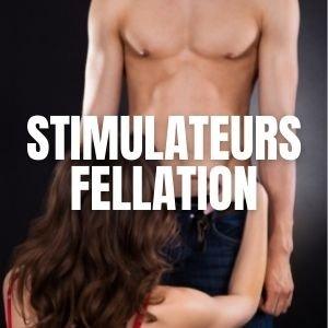 Stimulateurs de fellation