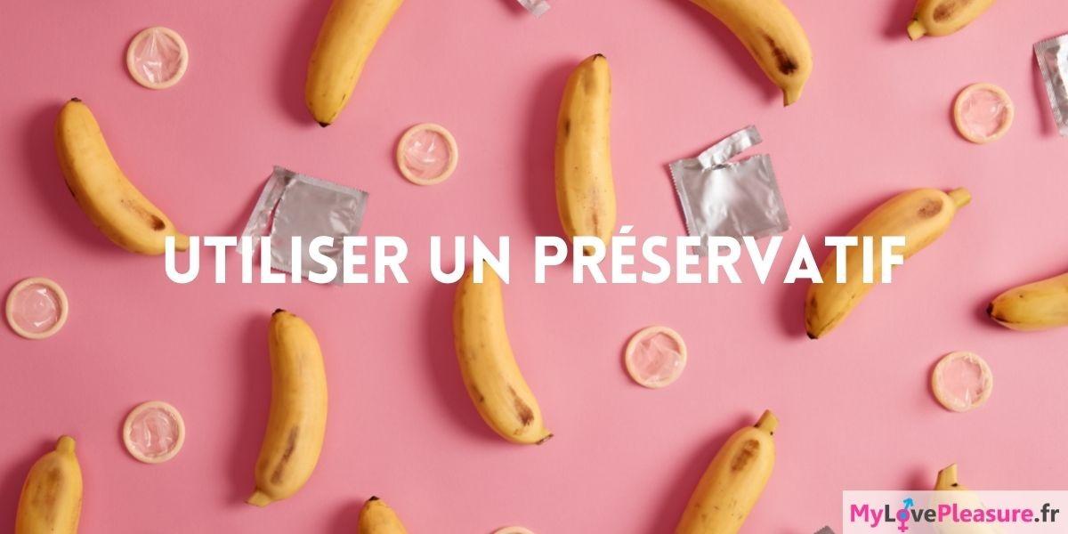 Comment utiliser efficacement un préservatif ?